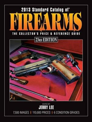 Standard Catalog of Firearms 2013